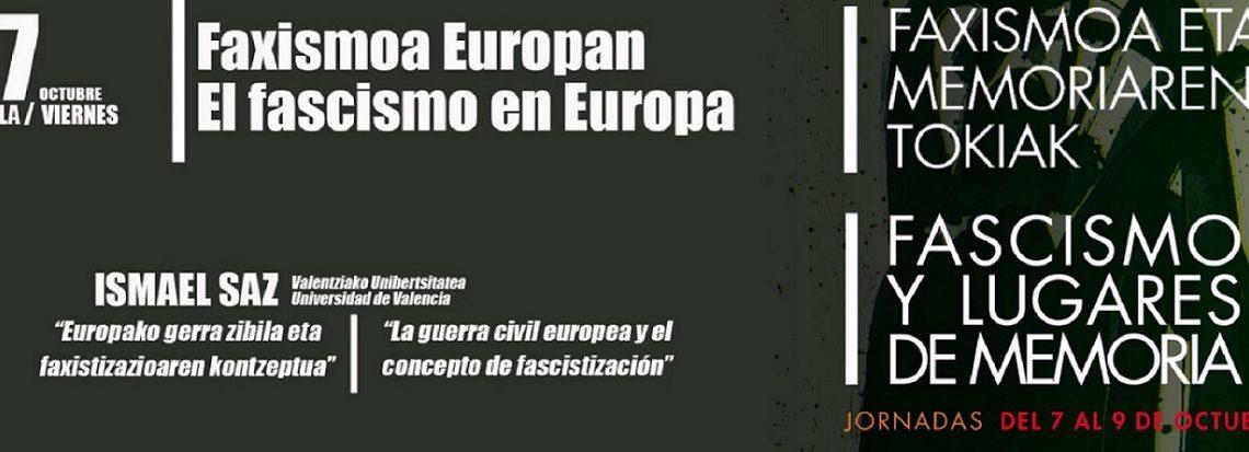 Ismael Saz: La guerra civil europea y el concepto de fascistización